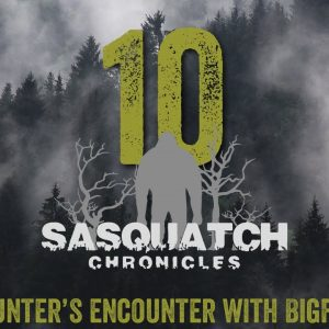 SC EP:10 A hunter's encounter with Bigfoot