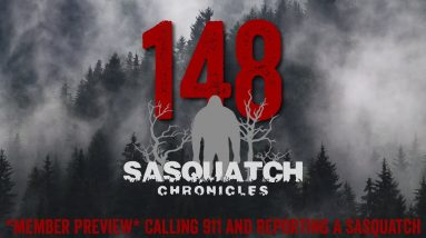 SC EP:148 Calling 911 And Reporting A Sasquatch [Members] PREVIEW