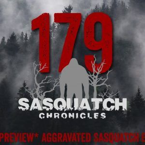 SC EP:179 Aggravated Sasquatch Encounter [Members] PREVIEW
