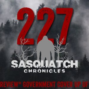 SC EP:227 Government Cover Up Of Sasquatch [Members] PREVIEW
