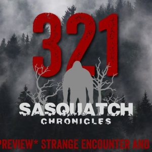 SC EP:321 Strange encounter and Sasquatch [Members] PREVIEW
