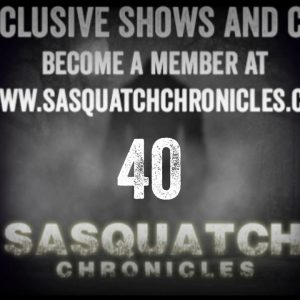 SC EP:40 Sasquatches Circling Our Camp