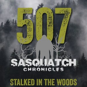 SC EP:507 Stalked in the woods