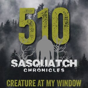 SC EP:510 Creature At My Window