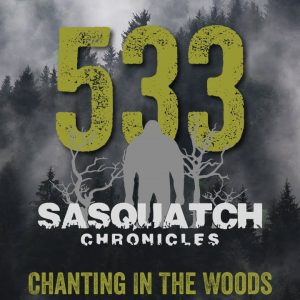 SC EP:533 Chanting In The Woods