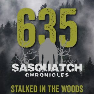 SC EP:635 Stalked In The Woods