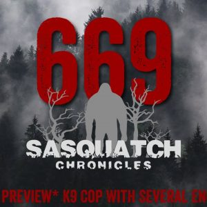 SC EP:669 K9 Cop With Several Encounters [Members] PREVIEW