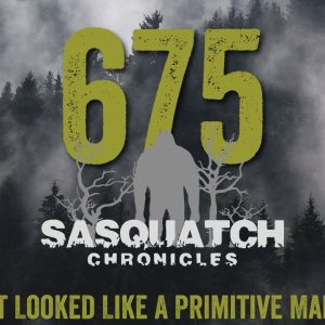 SC EP:675 It Looked Like A Primitive Man