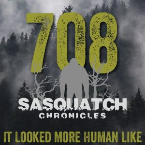 SC EP:708 It Looked More Human Like
