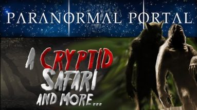 A CRYPTID SAFARI and more