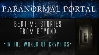 Bedtime Stories From Beyond - In The World of Cryptids