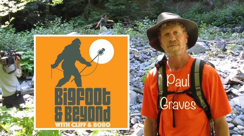 Bigfoot and Beyond with Cliff and Bobo - Ep. 050: Paul Graves