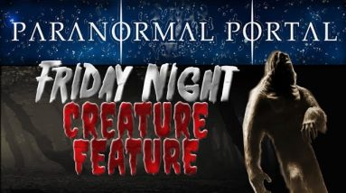 Friday CREATURE FEATURE