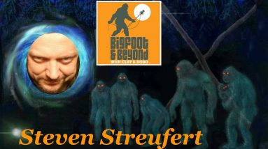 Bigfoot and Beyond with Cliff and Bobo - Ep. 046: Steven Streufert - Part One