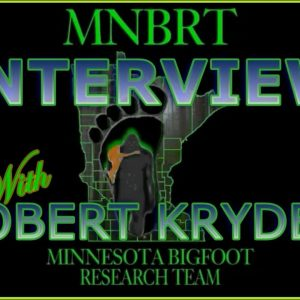 INTERVIEW with Rob Kryder on Bigfoot by Abe Del Rio of MNBRT
