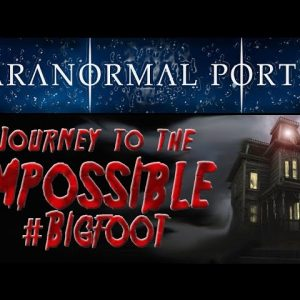 Journey To The Impossible #BIGFOOT