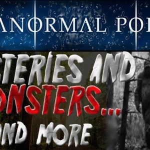 MYSTERIES and MONSTERS and MORE