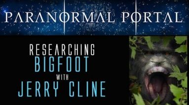 Researching Bigfoot with Jerry Cline