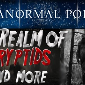 The Realm of CRYPTIDS and More