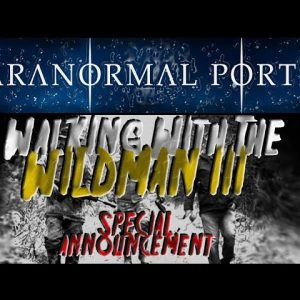 Walking With The Wildman III - Special Announcement