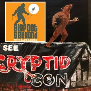 Bigfoot and Beyond with Cliff and Bobo: CryptidCon