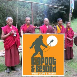Bigfoot and Beyond with Cliff and Bobo - Ep. 023: Pukin' in Nepal and Playin' with Monkey
