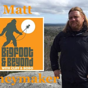 Bigfoot and Beyond with Cliff and Bobo - Ep. 038: Mingling with Moneymaker Part One
