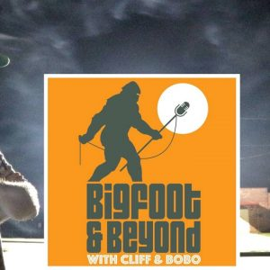 Bigfoot and Beyond with Cliff and Bobo -Ep. 026: Discoursin' with Danny Part 2