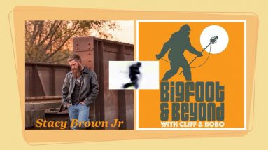 Bigfoot and Beyond with Cliff and Bobo - Ep. 044: Gettin' Down with Stacy Brown