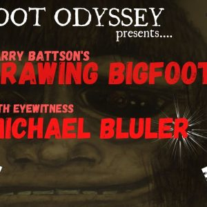 DRAWING BIGFOOT - MICHAEL'S FACE TO FACE ENCOUNTER